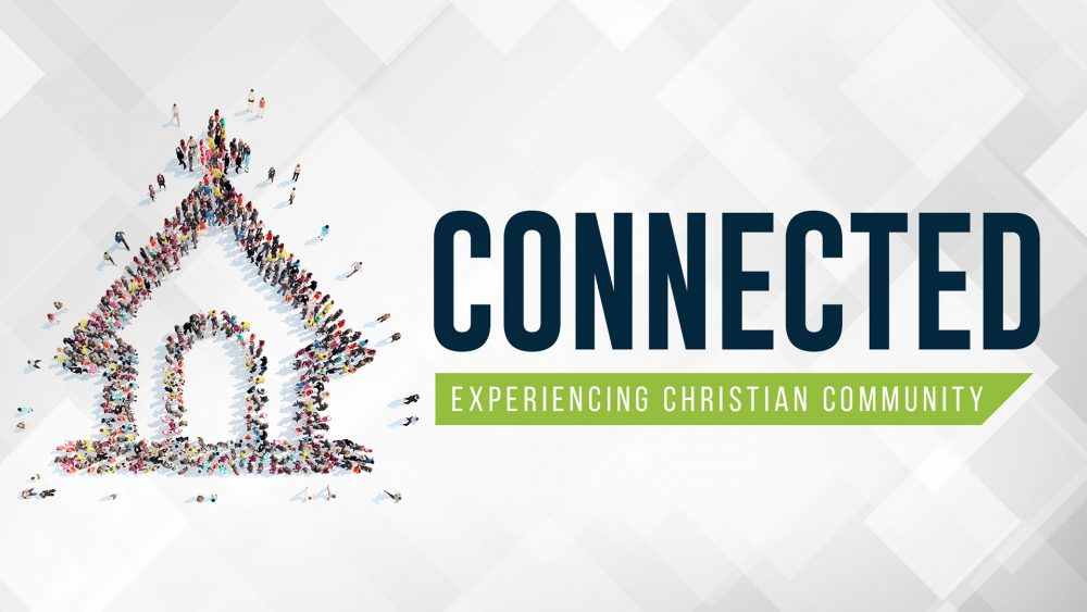 Connected: Experiencing Christian Community