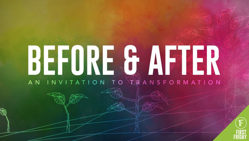 Before and After: An Invitation to Transformation
