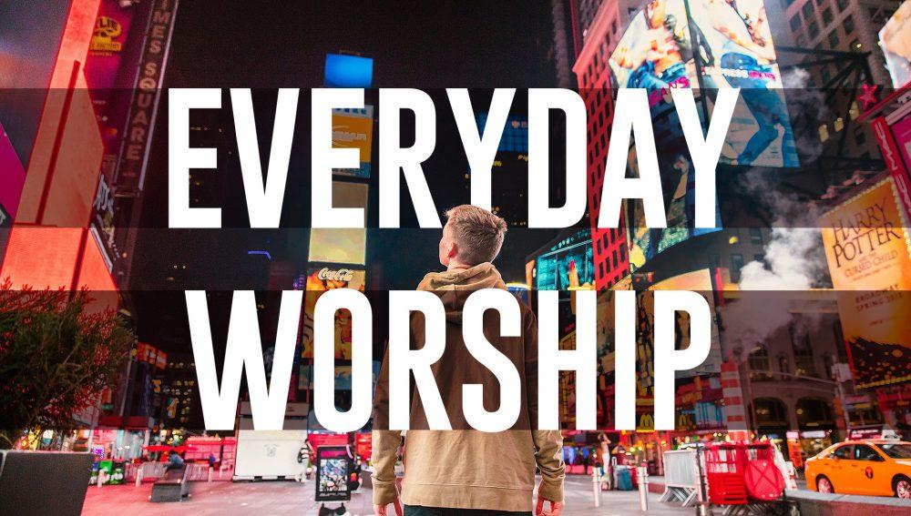 Everyday Worship