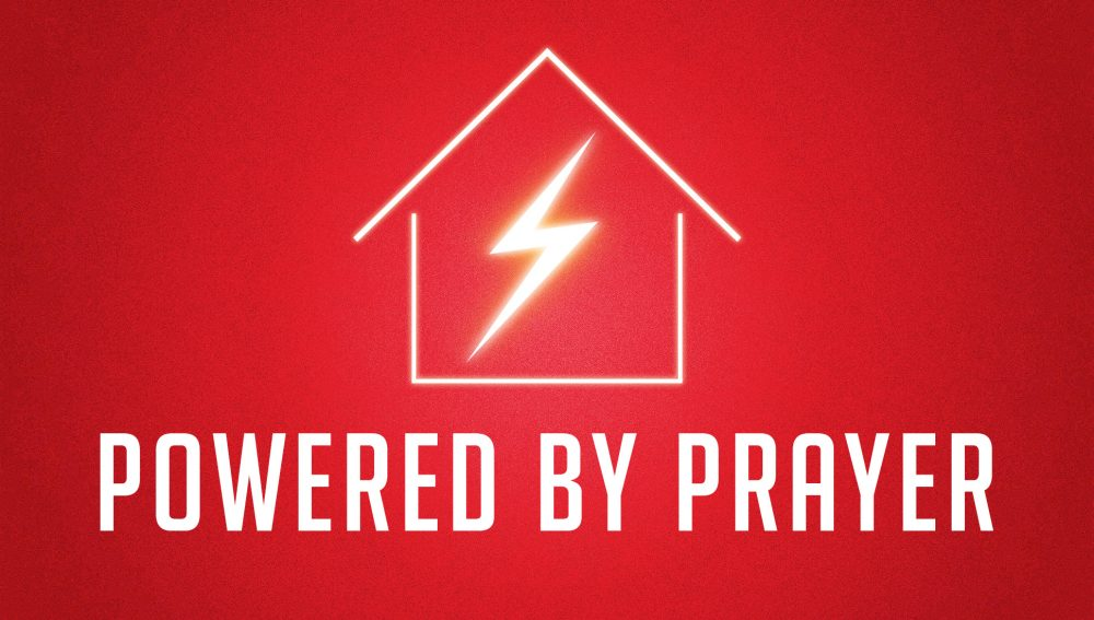 Powered by Prayer