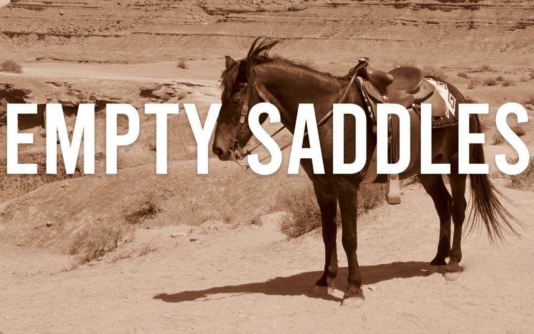 Empty Saddles